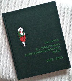 Festbuch 550 Jahre St. Sebastianus Schützenbruderschaft Beeck